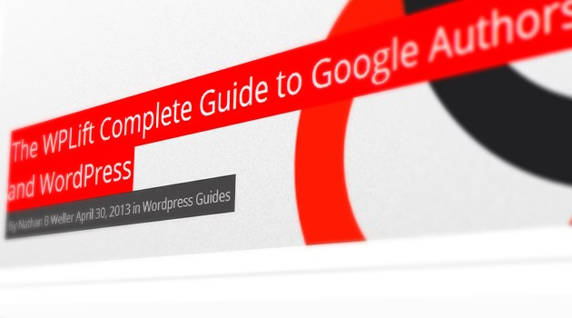 The WPLift Complete Guide to Google Authorship and WordPress