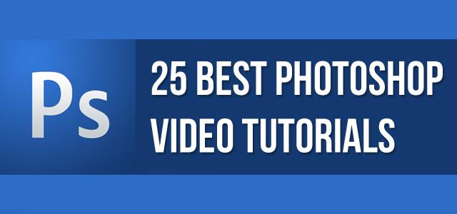 25 Best Photoshop Video Tutorials