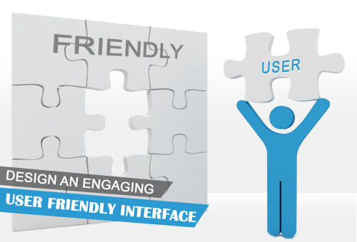 Design an Engaging, User Friendly Interface