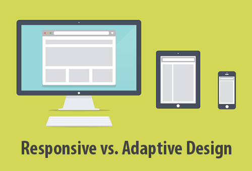 Responsive Versus Adaptive Design: How To Choose Between The Two?