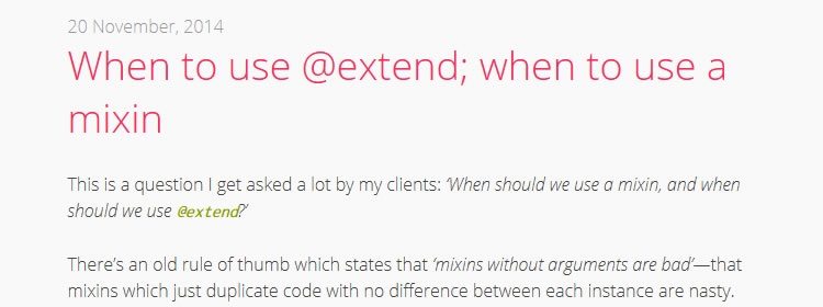 When to use @extend; when to use a mixin by Harry Roberts