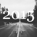 To New Beginnings 2015
