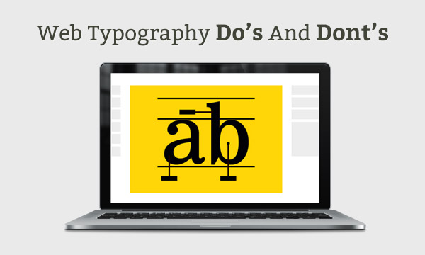Do's And Dont's To Keep In Mind During Web Typography