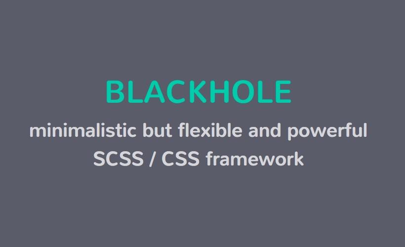 Blackhole: Minimal and Powerful CSS Framework