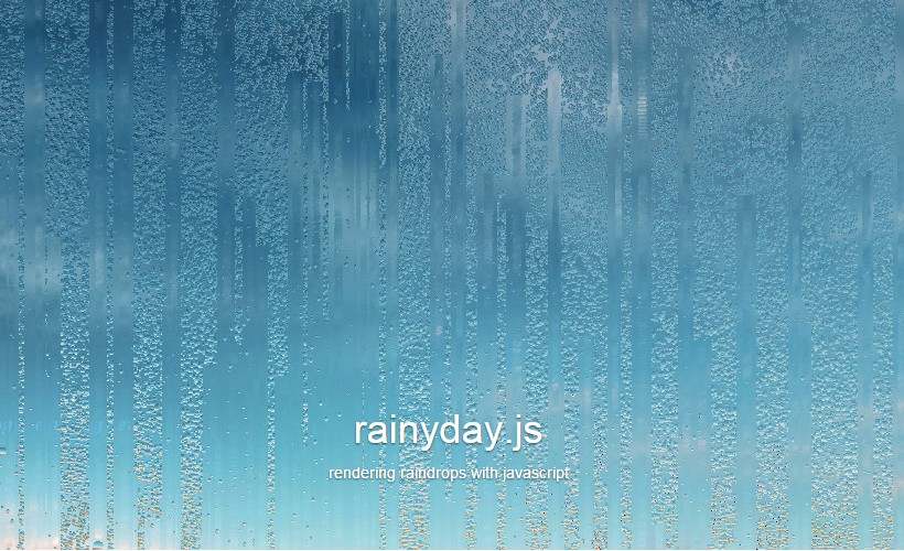 Rainyday.js: A Library for Rendering Raindrops