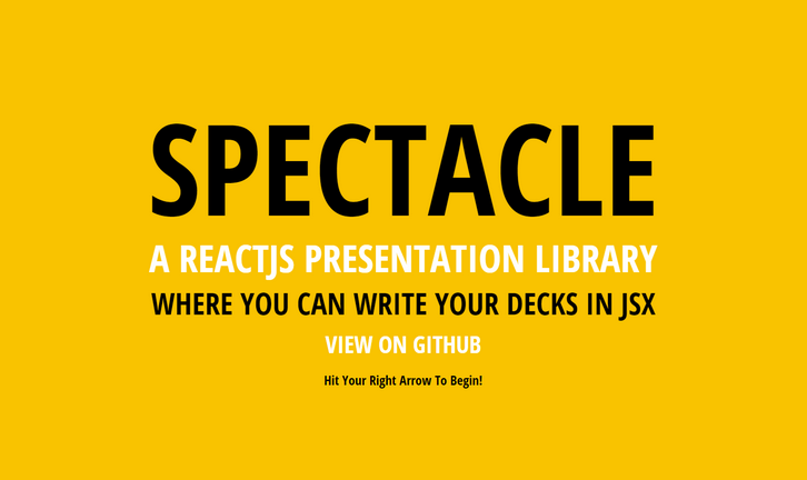 Spectacle – A ReactJS Presentation Library