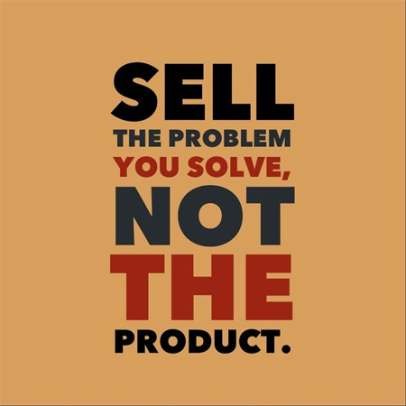 Sell-the-problem-you-solve-to-potential-customers