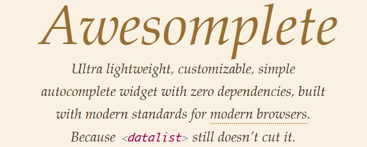Awesomplete, an ultra lightweight, highly customizable and simple autocomplete jQuery plugin