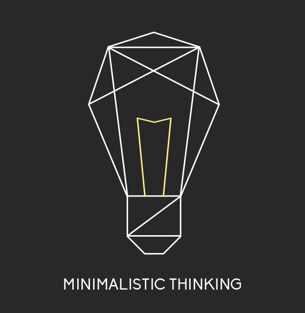 Minimalistic Thinking