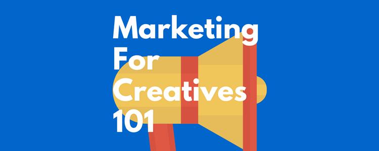 Honest Marketing For Creatives 101