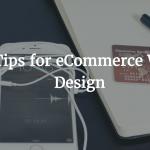 7 Tips for eCommerce Web Design