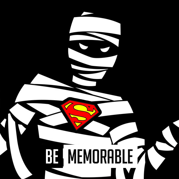 Be Memorable