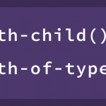 Demystifying CSS Pseudo-Classes (:nth-child vs. :nth-of-type)