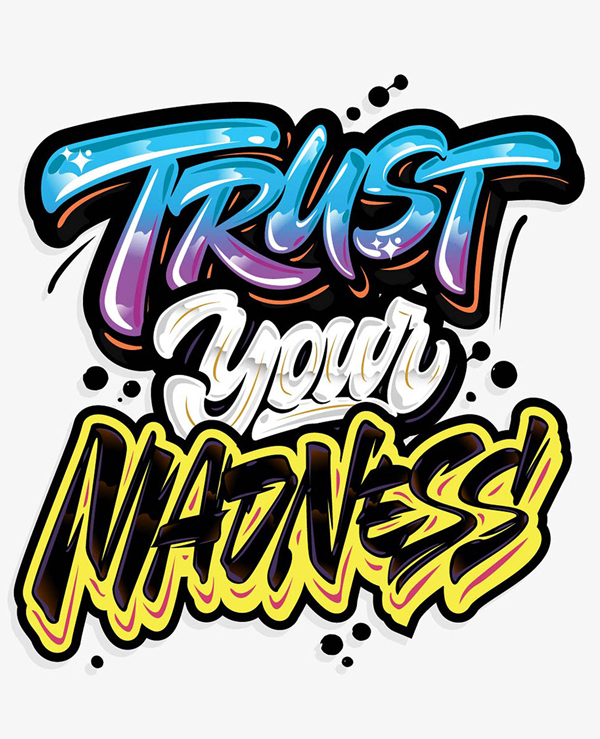 Trust Your Madness!