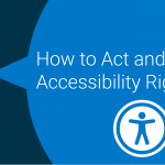 How To Act and Understand Accessibility Right Now