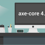 Axe-core 4.0 is Here!