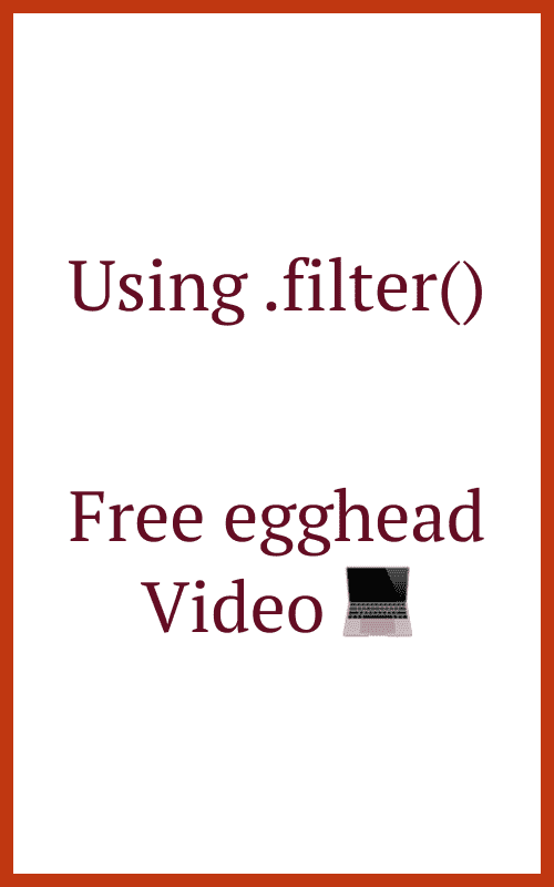 Using Filter. Free Egghead Video.