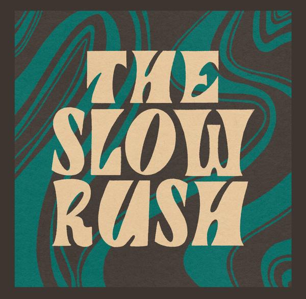 The Slow Rush